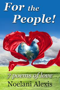 For the People! 7 Poems of Love【電子書籍】[ Noelani Alexis ]