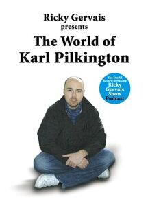 The World of Karl Pilkington【電子書籍】[ Karl Pilkington ]