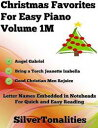 Christmas Favorites for Easy Piano Volume 1 M【電子書籍】[ Silver Tonalities ]