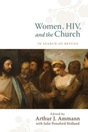洋書, SOCIAL SCIENCE Women, HIV, and the Church In Search of Refuge
