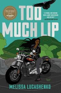 Too Much LipA Novel【電子書籍】[ Melissa Lucashenko ]
