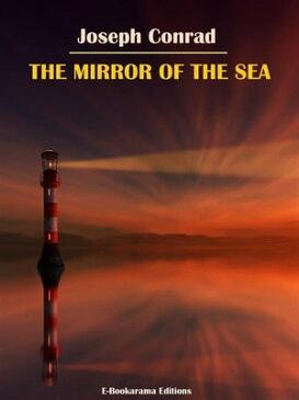 The Mirror of the Sea【電子書籍】[ Joseph Conrad ]