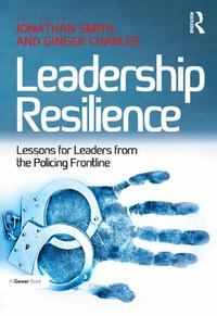 Leadership ResilienceLessons for Leaders from the Policing Frontline【電子書籍】[ Ginger Charles ]