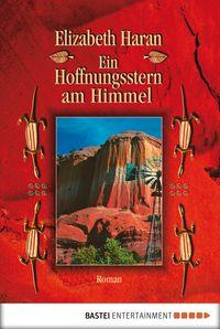 Ein Hoffnungsstern am HimmelRoman【電子書籍】[ Elizabeth Haran ]