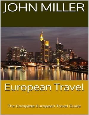 洋書, TRAVEL European Travel: The Complete European Travel Guide John Miller