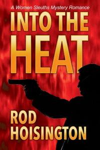 Into the Heat (Sandy Reid Mystery Series #6)【電子書籍】[ Rod Hoisington ]