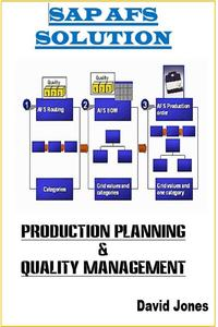 Modules Production Planning and Quality Management In SAP AFS Solution【電子書籍】[ David Jones ]