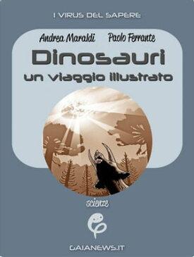 Dinosauri: un viaggio illustrato【電子書籍】[ Andrea Maraldi ]
