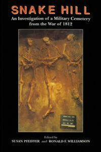 Snake HillAn Investigation of a Military Cemetery from the War of 1812【電子書籍】