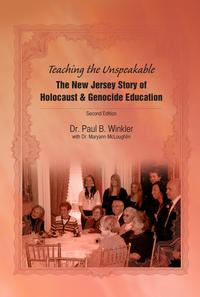 Teaching the UnspeakableThe New Jersey Story of Holocaust & Genocide Education【電子書籍】[ Dr. Paul Winkler ]
