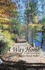 A Way HomeA Collection of Poems【電子書籍】[ Harris David Foster ]