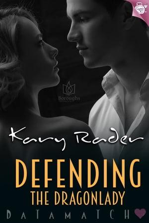 Defending the Dragonlady【電子書籍】[ Kary Rader ]