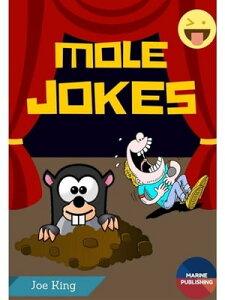 Mole Jokes (Mole Day Jokes)【電子書籍】[ Joe King ]