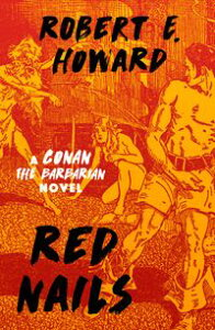 Red NailsA Conan the Barbarian Novel【電子書籍】[ Robert E. Howard ]