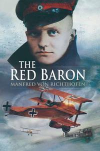 The Red Baron【電子書籍】[ Manfred Von Richthofen ]
