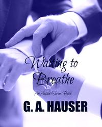 Waiting to BreatheAn Action! Series Book【電子書籍】[ G. A. Hauser ]