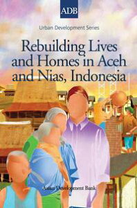 Rebuilding Lives and Homes in Aceh and Nias, Indonesia【電子書籍】