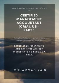 Certified Management Accountant (CMA) - Part 1Financial Reporting, Planning, Performance and Control【電子書籍】[ Muhammad Zain ]