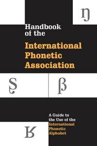 Handbook of the International Phonetic AssociationA Guide to the Use of the International Phonetic Alphabet【電子書籍】[ International Phonetic Association ]