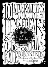Hello Cruel World101 Alternatives to Suicide for Teens, Freaks, and Other Outlaws【電子書籍】[ Kate Bornstein ]