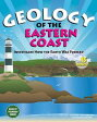 Geology of the Eastern CoastInvestigate How The Earth Was Formed with 15 Projects【電子書籍】[ Cynthia Light Brown ]