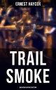 Trail Smoke (Mus...