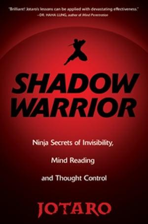 洋書, FICTION & LITERTURE Shadow Warrior:Secrets of Invisibility, Mind Reading, And Thought Control Jotaro