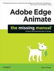 Adobe Edge Animate: The Missing Manual【電子書籍】[ Chris Grover ]