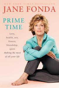 Prime Time (with Bonus Content)Love, health, sex, fitness, friendship, spirit; Making the most of all of your life【電子書籍】[ Jane Fonda ]