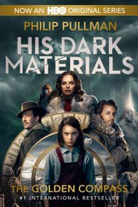 His Dark Materials: The Golden Compass (Book 1)【電子書籍】[ Philip Pullman ]