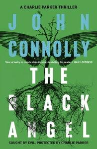 The Black AngelA Charlie Parker Thriller: 5【電子書籍】[ John Connolly ]