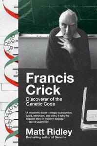 Francis CrickDiscoverer of the Genetic Code【電子書籍】[ Matt Ridley ]