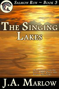 The Singing Lakes (Salmon Run - Book 3)【電子書籍】[ J.A. Marlow ]