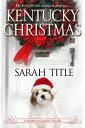 Kentucky Christmas【電子書籍】[ Sarah Title ]