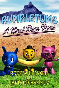 A Hard Day's Nana: A Rumbletums Adventure (A healthy eating story for children 4 and up!)Rumbletums, #1【電子書籍】[ Rose Whittaker ]
