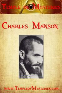 Charles Manson【電子書籍】[ TempleofMysteries.com ]