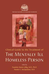 Clinical Guide to the Treatment of the Mentally Ill Homeless Person【電子書籍】[ American Association of Community Psychiatrists ]
