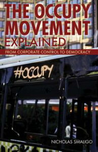 The Occupy Movement Explained【電子書籍】[ Nicholas Smaligo ]