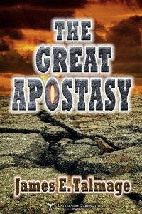 The Great Apostasy【電子書籍】[ James E. Talmage ]