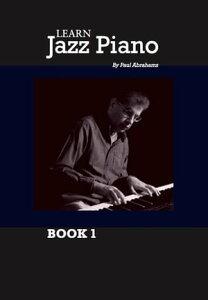 Learn Jazz Piano: book 1【電子書籍】[ Paul Abrahams ]
