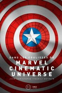 Dans les coulisses du Marvel Cinematic UniverseLes superh?ros au cin?ma【電子書籍】[ Jean-Christophe Detrain ]