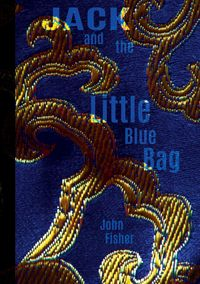Jack and the Little Blue Bag【電子書籍】[ John Fisher ]
