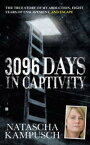3,096 Days in CaptivityThe True Story of My Abduction, Eight Years of Enslavement,and Escape【電子書籍】[ Natascha Kampusch ]