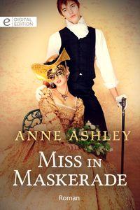 Miss in Maskerade【電子書籍】[ Anne Ashley ]