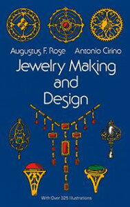 Jewelry Making and Design【電子書籍】[ Augustus F. Rose ]