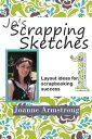 Jo's Scrapping Sketches: Layout Ideas for Scrapbooking Success Vol. 1【電子書籍】[ Joanne Armstro...