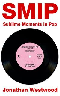 SMIP - Sublime Moments In Pop【電子書籍】[ Jonathan Westwood ]