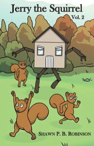Jerry the SquirrelVolume Two【電子書籍】[ Shawn P. B. Robinson ]