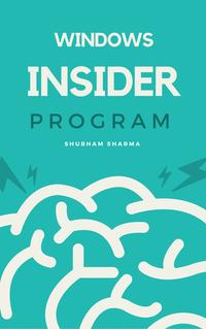 Windows Insider Program【電子書籍】[ Shubham Sharma ]