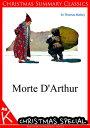Morte D'Arthur [Christmas Summary Classics]【電子書籍】[ Sir Thomas Malory ]
